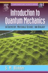 Introduction to Quantum Mechanics: in Chemistry, Materials Science, and Biology
