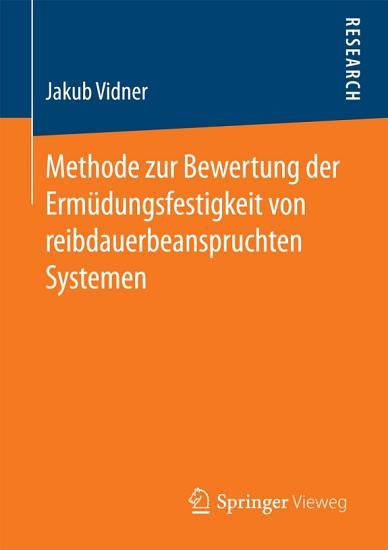 Methode zur Bewertung der Erm  dungsfestigkeit von reibdauerbeanspruchten Systemen PDF