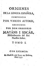 Origenes De La Lengua Española, Compuestos Por Varios Autores: Volume 1