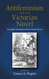 Antifeminism and the Victorian Novel