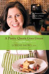 A Pastry Queen Goes Green Book PDF