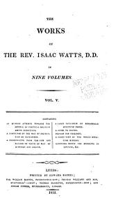 The Works of the Rev. Isaac Watts D.D. in Nine Volumes: Volume 5