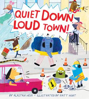 Quiet Down  Loud Town
