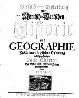 Versuch einer Einleitung zur R  misch teutschen Historie u  Geographie  in chronolog  Ordnung  etc   PDF