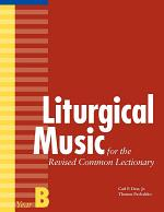Liturgical Music for the Revised Common Lectionary, Year B