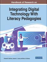 Handbook of Research on Integrating Digital Technology With Literacy Pedagogies PDF