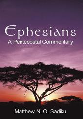 Ephesians: A Pentecostal Commentary