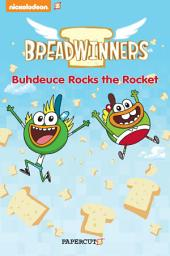 "Breadwinners #2: ""Buhdeuce Rocks the Rocket"""