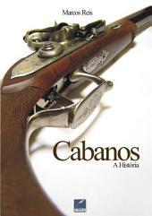 Cabanos, A História
