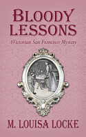 Bloody Lessons  A Victorian San Francisco Mystery PDF