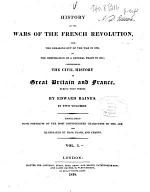 History of the Wars of the French Revolution, from the Breaking Out of the War in 1792, to the Restoration of a General Peace in 1815