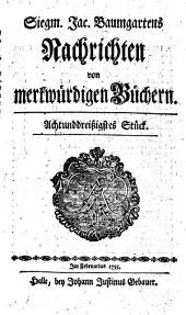 Siegm. Jac. Baumgartens Nachrichten von merkwürdigen Büchern: Siebenter Band so das 37ste bis 42ste Stück enthält nebst einem doppelten Register, Band 7