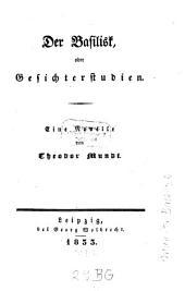 Der Basilisk; oder, Gesichterstudien: Eine Novelle