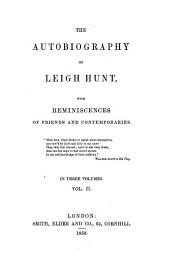 The autobiography of Leigh Hunt; with reminiscences of friends and contemporaries: Volume 1
