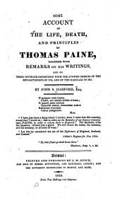 Some Account of the Life, Death, and Principles of Thomas Paine: Together with Remarks on His Writings, and on Their Intimate Connection with the Avowed Objects of the Revolutionists of 1793, and of the Radicals in 1819