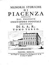 Memorie storiche della città di Piacenza: Volume 3