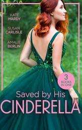 Saved By His Cinderella: Dr Cinderella's Midnight Fling / The Surgeon's Cinderella / The Prince's Cinderella Bride