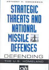 Strategic Threats and National Missile Defenses: Defending the U.S. Homeland