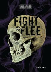 Fight or Flee