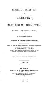 Biblical Researches in Palestine, Mount Sinai and Arabia Petraea: A Journal of Travels in the Year 1838, Volume 3