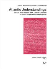 Atlantic understandings: essays on European and American history in honor of Hermann Wellenreuther