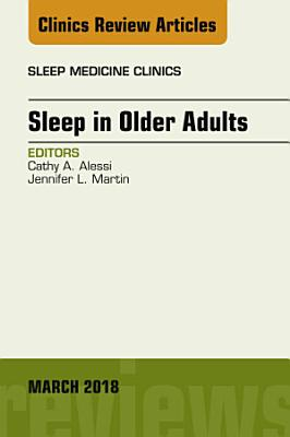 Sleep in Older Adults  an Issue of Sleep Medicine Clinics  E Book PDF