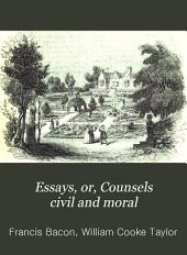 Essays; or, Counsels civil and moral, and the two books Of the proficience and advancement of learning