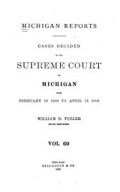 Michigan Reports: Cases Decided in the Supreme Court of Michigan, Volume 60