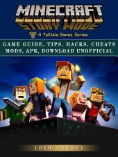 Minecraft Story Mode Game Guide, Tips, Hacks, Cheats Mods, Apk, Download Unofficial: Get Tons of Resources & Beat Levels!