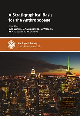 A Stratigraphical Basis for the Anthropocene PDF