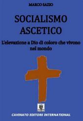 Socialismo ascetico: L'elevazione a Dio di coloro che vivono nel mondo