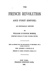 The French Revolution and First Empire: An Historical Sketch