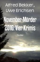November-Mörder 2016: Vier Krimis: Krimi-Sammelband