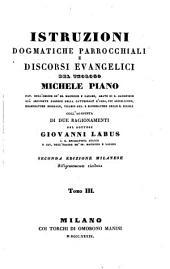 Istruzioni dogmatiche parrocchiali; coll'aggiunta di 2 ragionamenti da Giovanni Labus. 2. ed. Milanese diligentemente riveduta. - Milano, Manini 1838-39