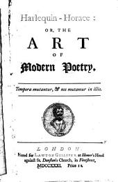 Harlequin-Horace: Or, The Art of Modern Poetry..