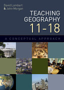 EBOOK: Teaching Geography 11-18: A Conceptual Approach