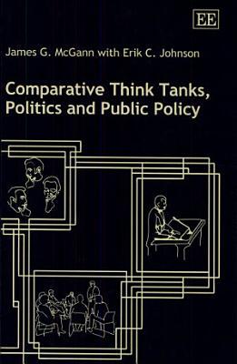 Comparative Think Tanks  Politics and Public Policy PDF