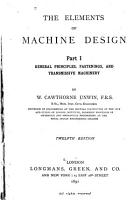 The Elements of Machine Design  General principles  fastenings  and transmissive machinery PDF