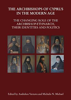 The Archbishops of Cyprus in the Modern Age PDF