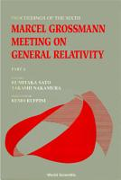 Sixth Marcel Grossmann Meeting  The  On Recent Developments In Theoretical And Experimental General Relativity  Gravitation And Relativistic Field Theories  In 2 Volumes  PDF