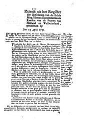 Resolutie: De respective gaarders van het heere- en redemtiegeld gelast, sig na haar edele groot mog. Resolutie van den 21 april deeses jaars, (waar by verklaard word, dat de chirurgyns voortaan sullen konnen volstaan met voor ieder van haare knegts die sy alleen tot haare chirurgie en barbiers winkel gebruiken in het heeregeld te betaalen drie guldens,) exactelijk te reguleeren. 23 april 1751