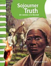 Sojourner Truth: Un camino a la libertad (A Path to Freedom)