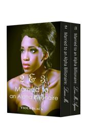 Boxed Set: Married to an Alpha Billionaire 2 & 3 (BWWM Interracial Romance Short Stories)