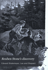 Reuben Stone's Discovery: Or, The Young Miller of Torrent Bend