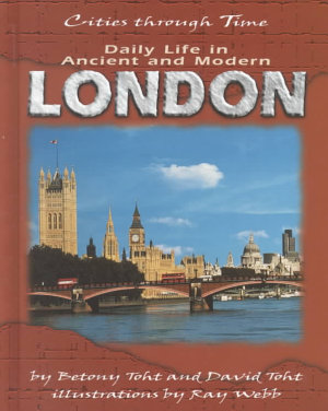 Daily Life in Ancient and Modern London PDF