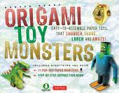 Origami Toy Monsters Kit: Easy-To-Assemble Paper Toys That Shudder, Shake, Lurch and Amaze!: Includes Origami Book with 11 Fun Projects
