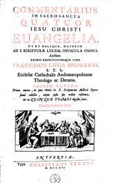 Commentarius in sacro-sancta quatuor Jesu Christi evangelia, ut et reliqua, majorem ad S. Scripturae lucem, opuscula omnia: Τόμος 1