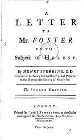 A Letter to Mr. Foster on the Subject of Heresy