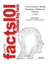 Chronic Headaches , Biology, Psychology, and Behavioral Treatment: Medicine, Medicine