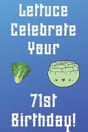 Lettuce Celebrate Your 71st Birthday PDF